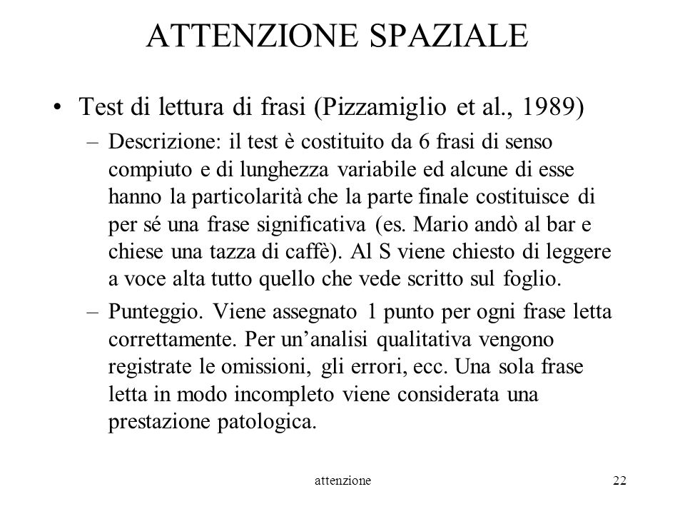 ATTENZIONE SPAZIALE Test di lettura di frasi (Pizzamiglio et al., 1989)