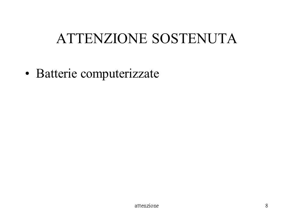 ATTENZIONE SOSTENUTA Batterie computerizzate attenzione
