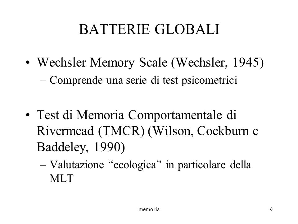 BATTERIE GLOBALI Wechsler Memory Scale (Wechsler, 1945)