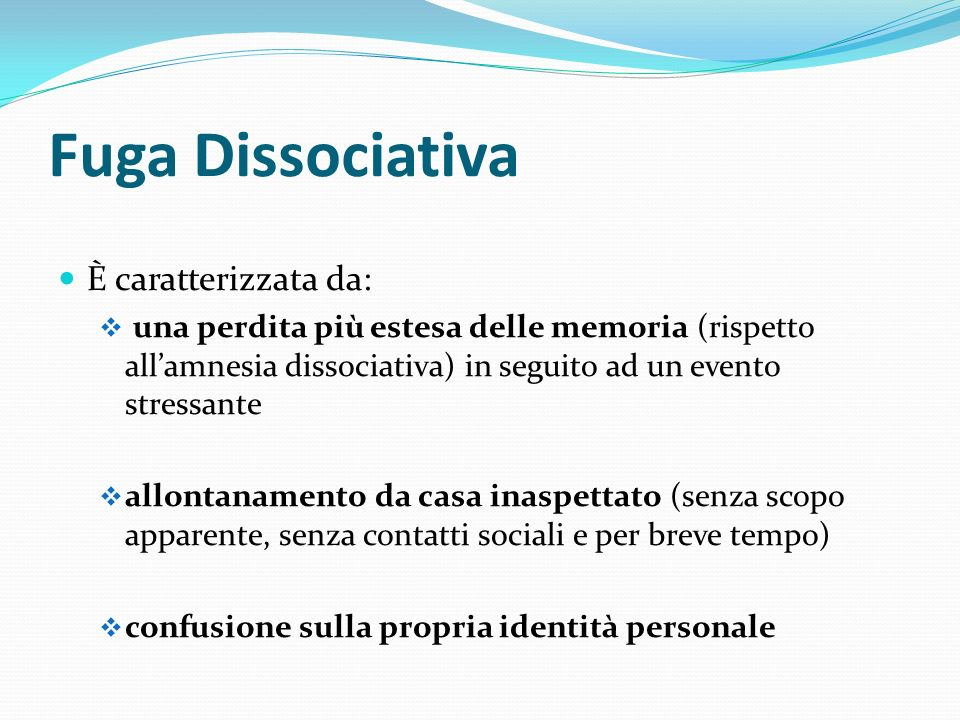 Fuga Dissociativa È caratterizzata da: