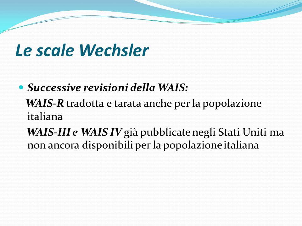 Le scale Wechsler Successive revisioni della WAIS: