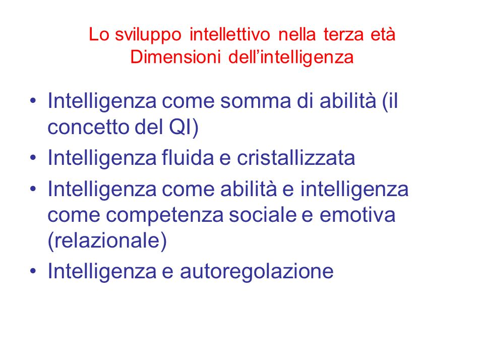 Lo sviluppo intellettivo nella terza età Dimensioni dell'intelligenza