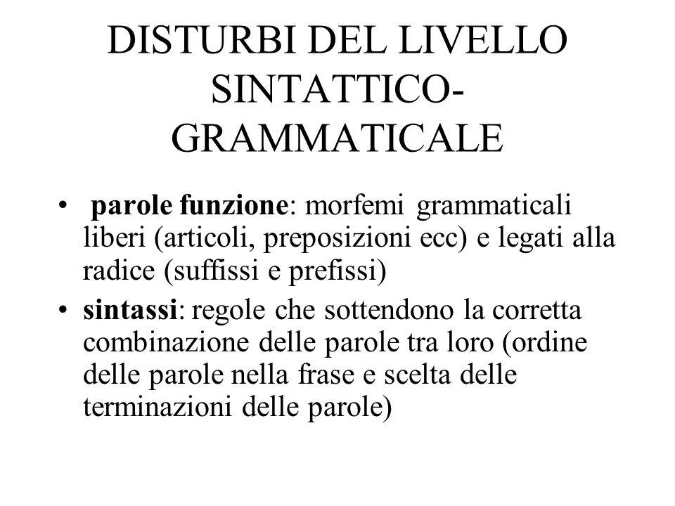 DISTURBI DEL LIVELLO SINTATTICO-GRAMMATICALE