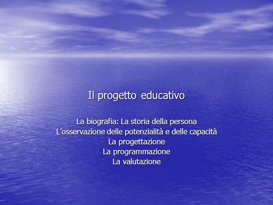 Il progetto educativo La biografia: La storia della persona