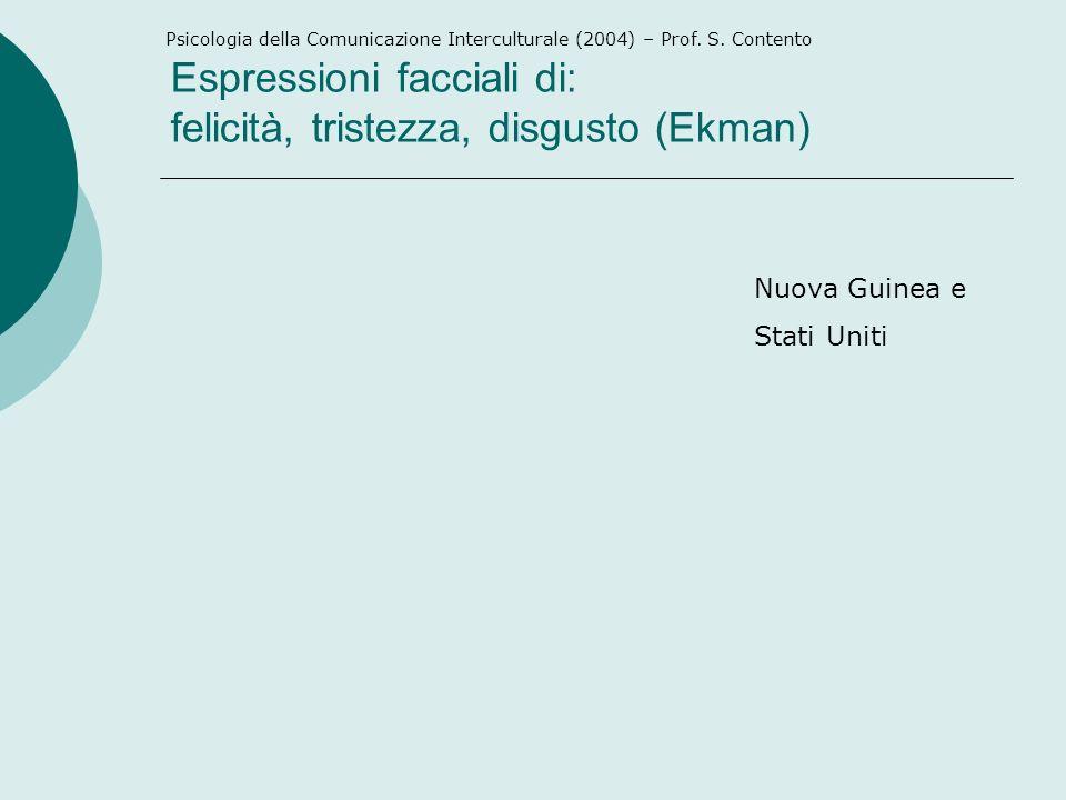 Espressioni facciali di: felicità, tristezza, disgusto (Ekman)