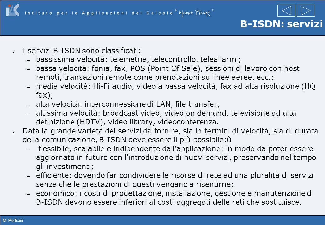 B-ISDN: servizi I servizi B-ISDN sono classificati: