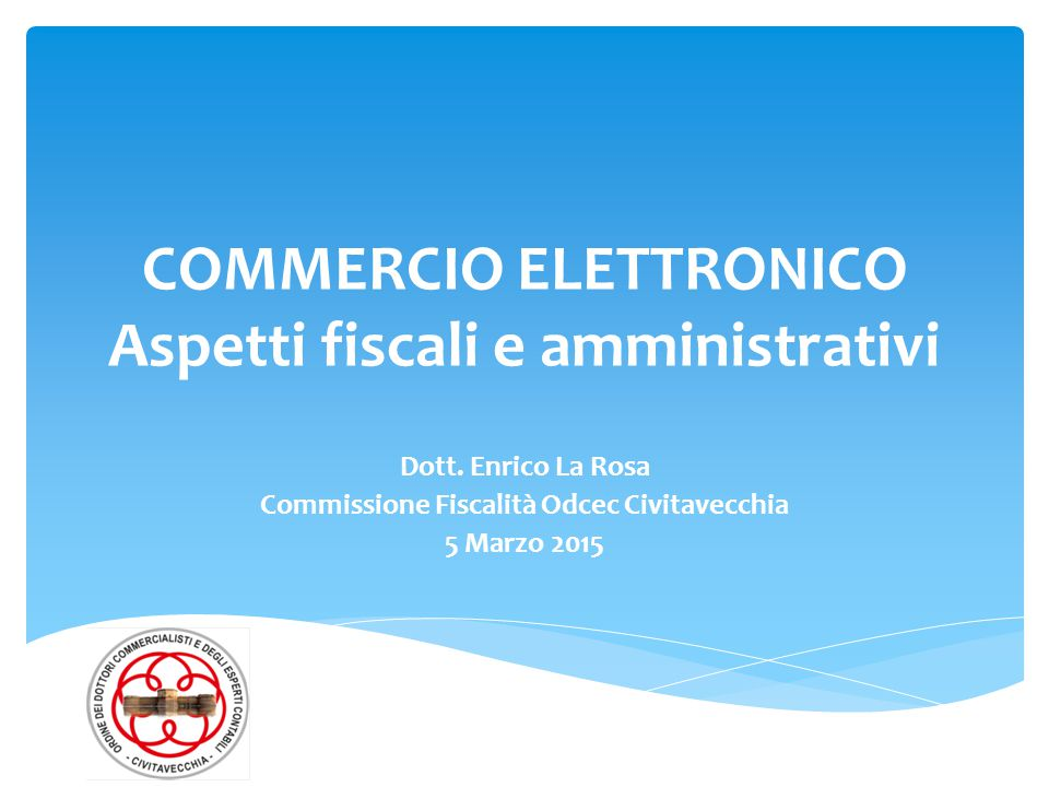 COMMERCIO ELETTRONICO Aspetti fiscali e amministrativi