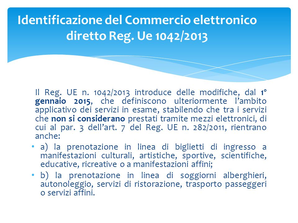 Identificazione del Commercio elettronico diretto Reg. Ue 1042/2013