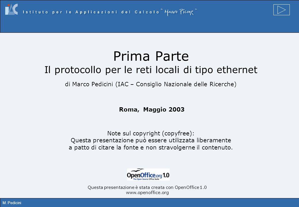 Prima Parte Il protocollo per le reti locali di tipo ethernet di Marco Pedicini (IAC – Consiglio Nazionale delle Ricerche)