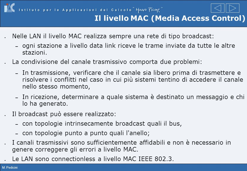Il livello MAC (Media Access Control)