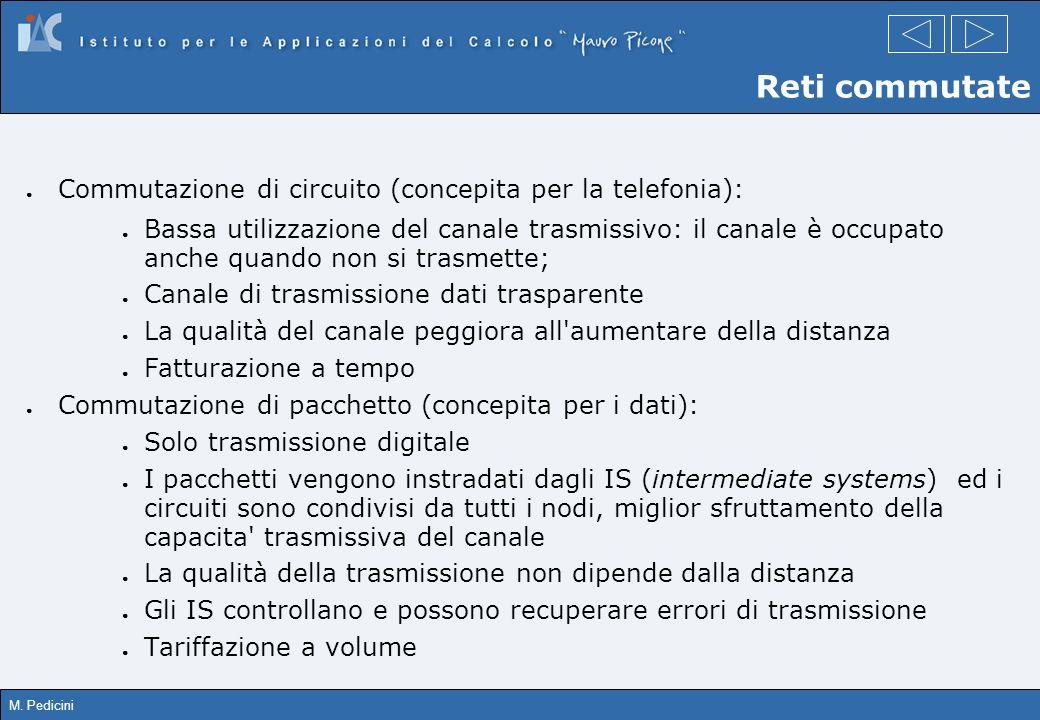 Reti commutate Commutazione di circuito (concepita per la telefonia):