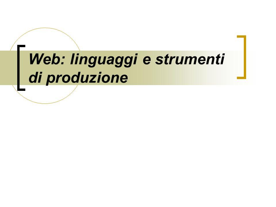 Web: linguaggi e strumenti di produzione
