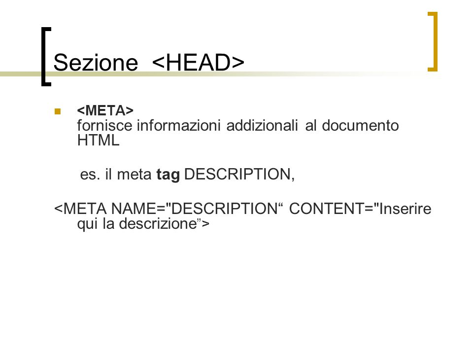 Sezione <HEAD> es. il meta tag DESCRIPTION,
