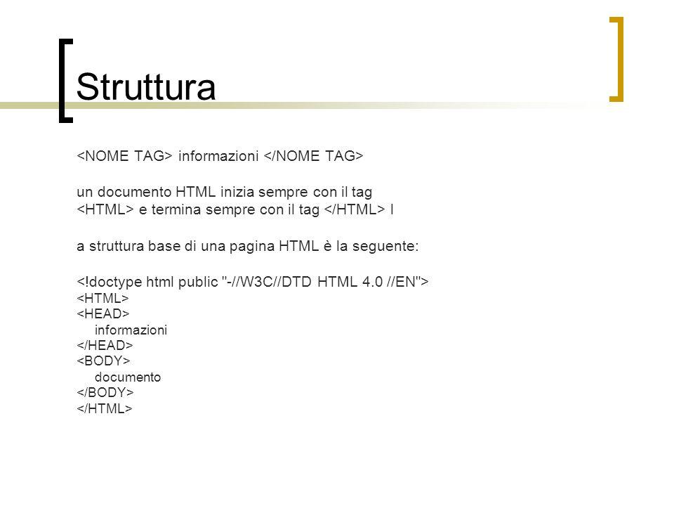 Struttura <NOME TAG> informazioni </NOME TAG>