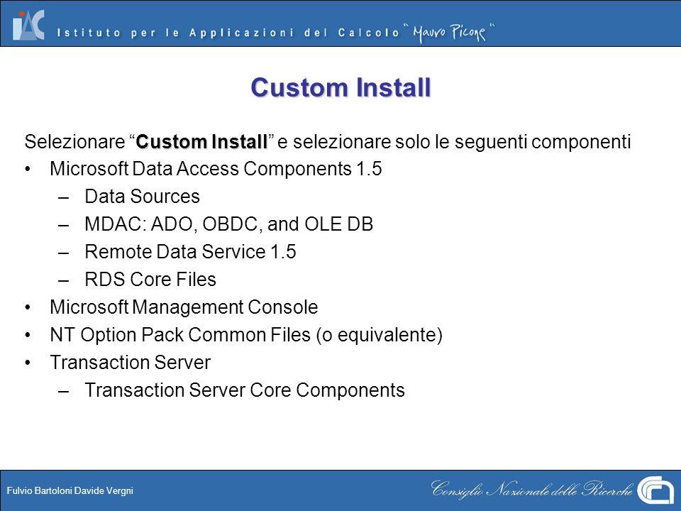 Custom Install Selezionare Custom Install e selezionare solo le seguenti componenti. Microsoft Data Access Components 1.5.