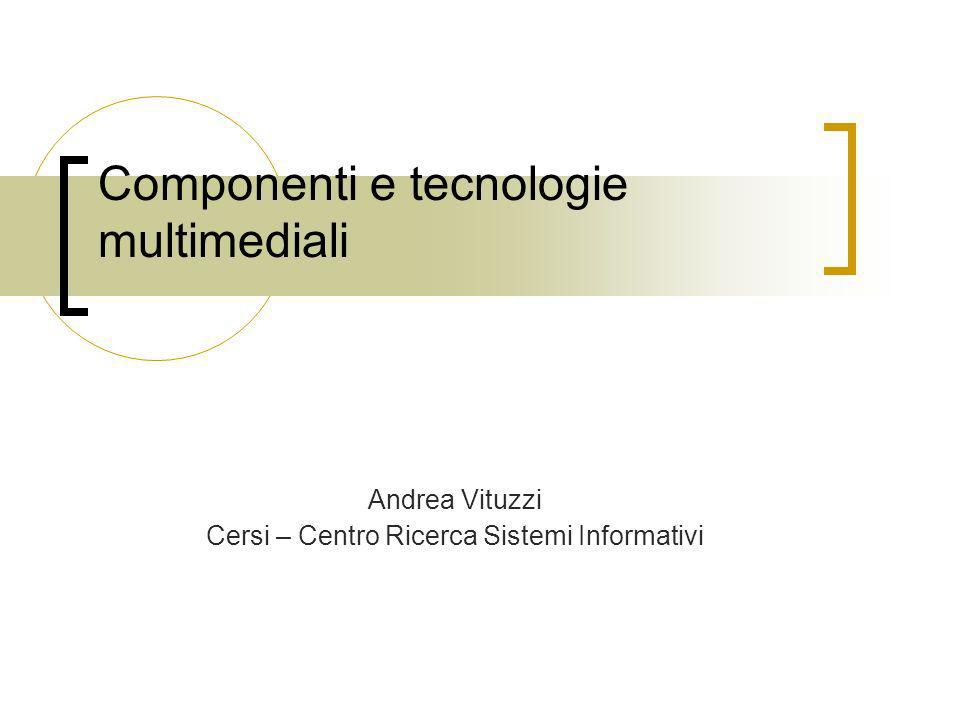 Componenti e tecnologie multimediali