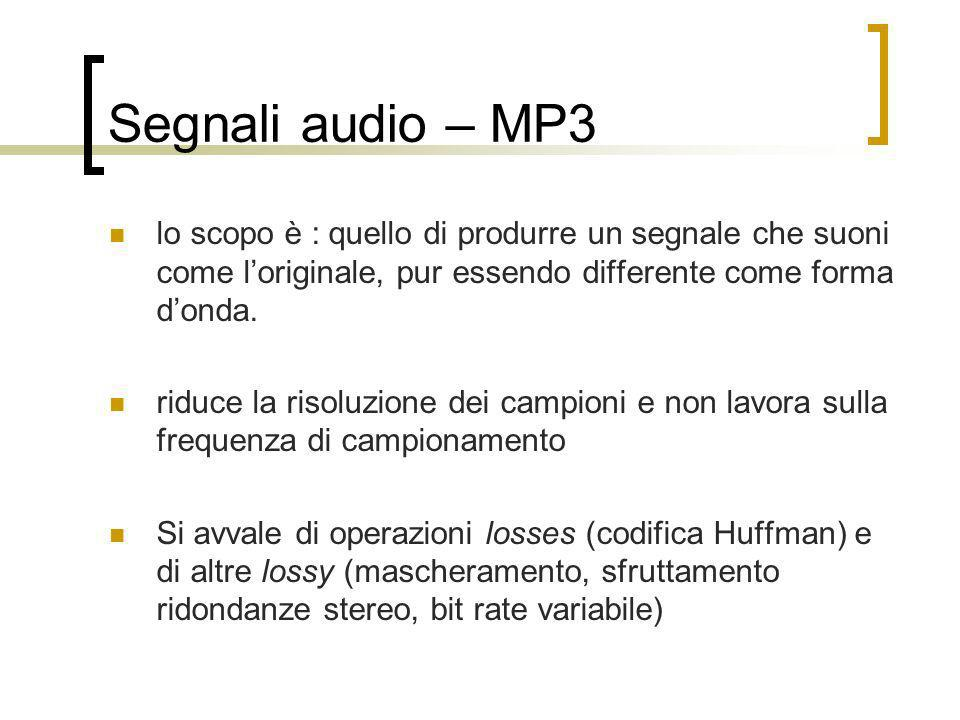 Segnali audio – MP3lo scopo è : quello di produrre un segnale che suoni come l'originale, pur essendo differente come forma d'onda.