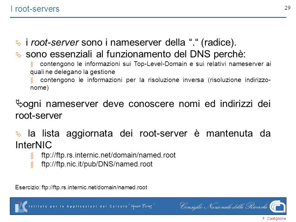 Esercizio: ftp://ftp.rs.internic.net/domain/named.root