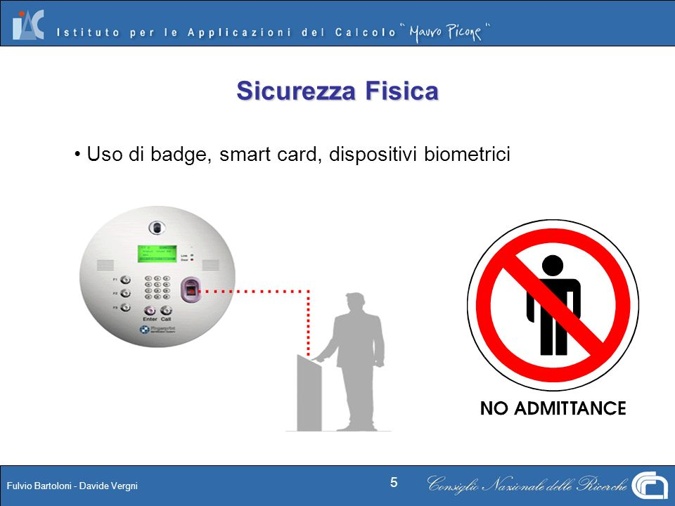 Sicurezza Fisica Uso di badge, smart card, dispositivi biometrici
