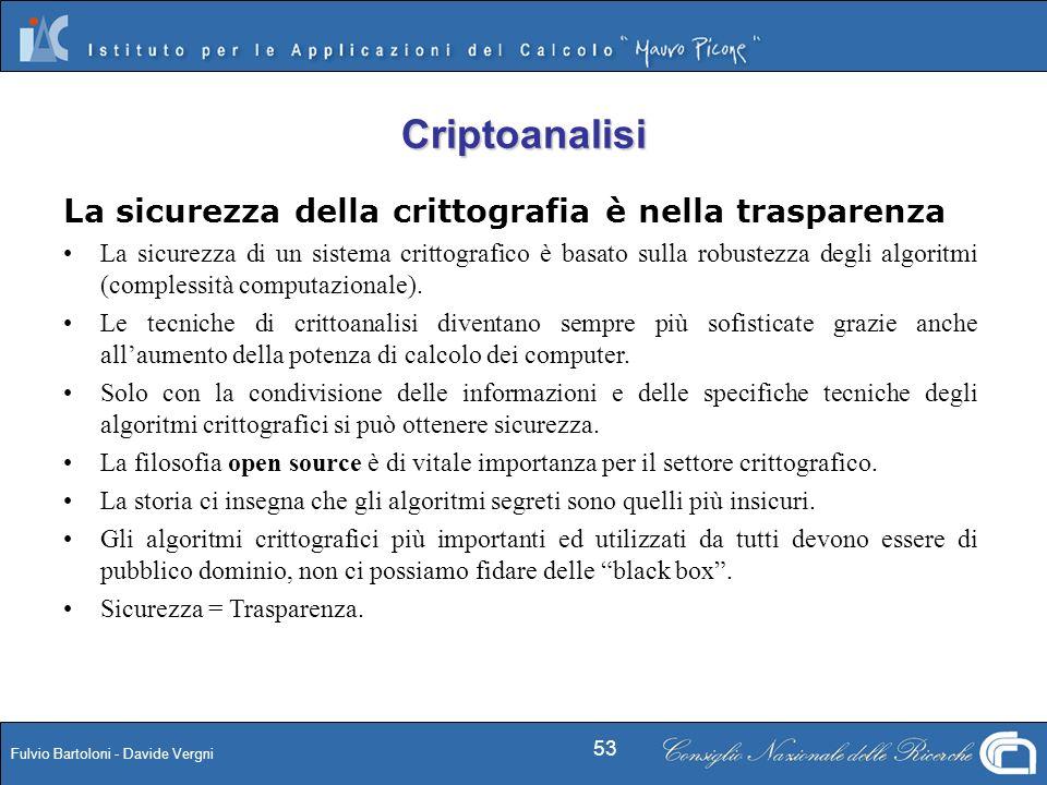 Criptoanalisi La sicurezza della crittografia è nella trasparenza