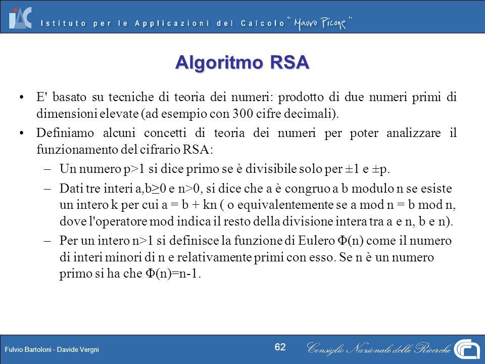 Algoritmo RSA E basato su tecniche di teoria dei numeri: prodotto di due numeri primi di dimensioni elevate (ad esempio con 300 cifre decimali).