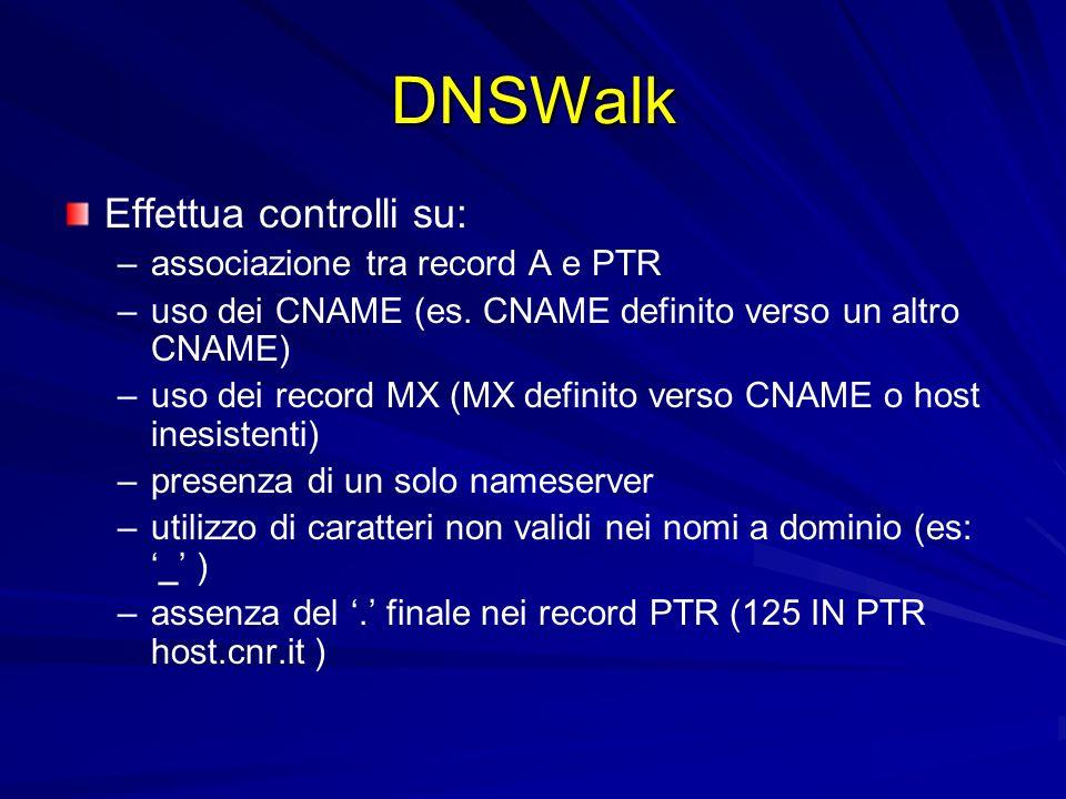 DNSWalk Effettua controlli su: associazione tra record A e PTR