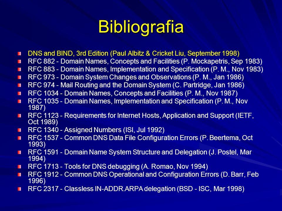 Bibliografia DNS and BIND, 3rd Edition (Paul Albitz & Cricket Liu, September 1998)
