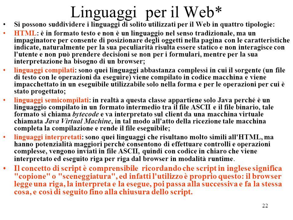 Linguaggi per il Web* Si possono suddividere i linguaggi di solito utilizzati per il Web in quattro tipologie: