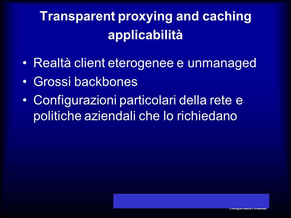 Transparent proxying and caching applicabilità