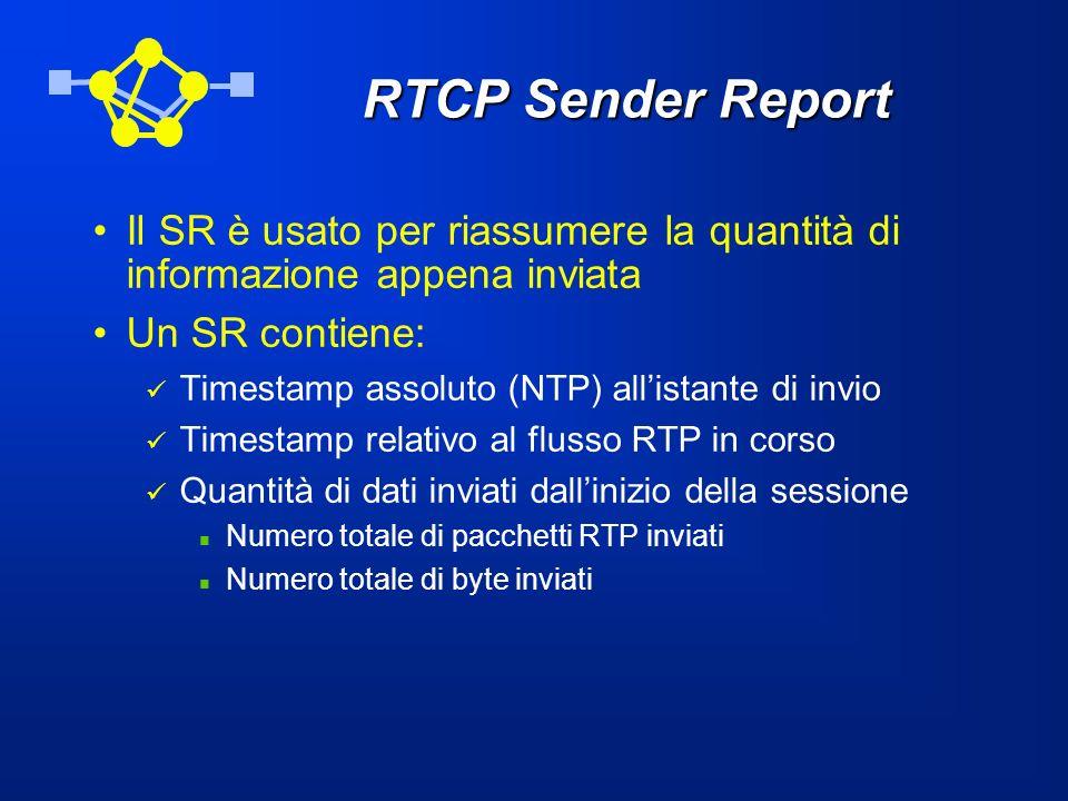 RTCP Sender Report Il SR è usato per riassumere la quantità di informazione appena inviata. Un SR contiene: