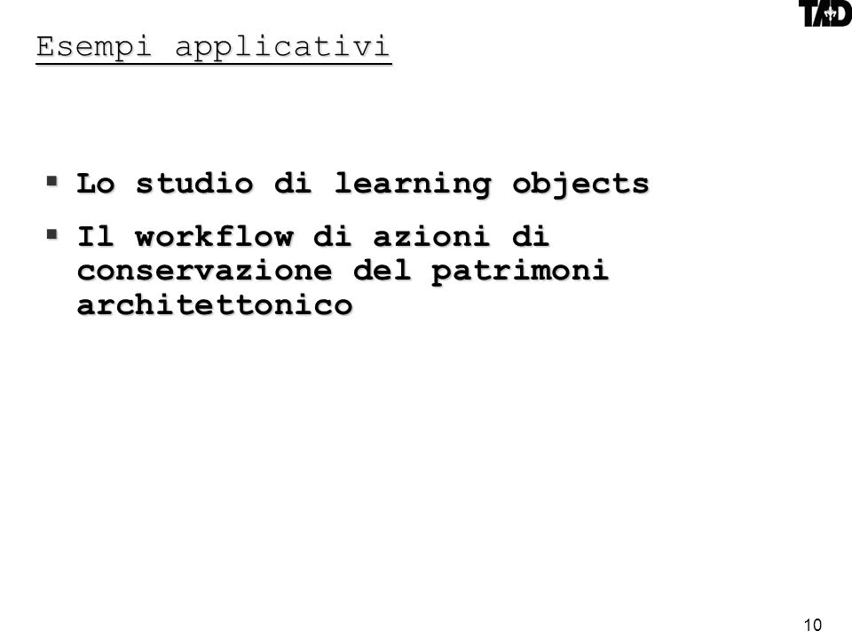 Esempi applicativi Lo studio di learning objects.