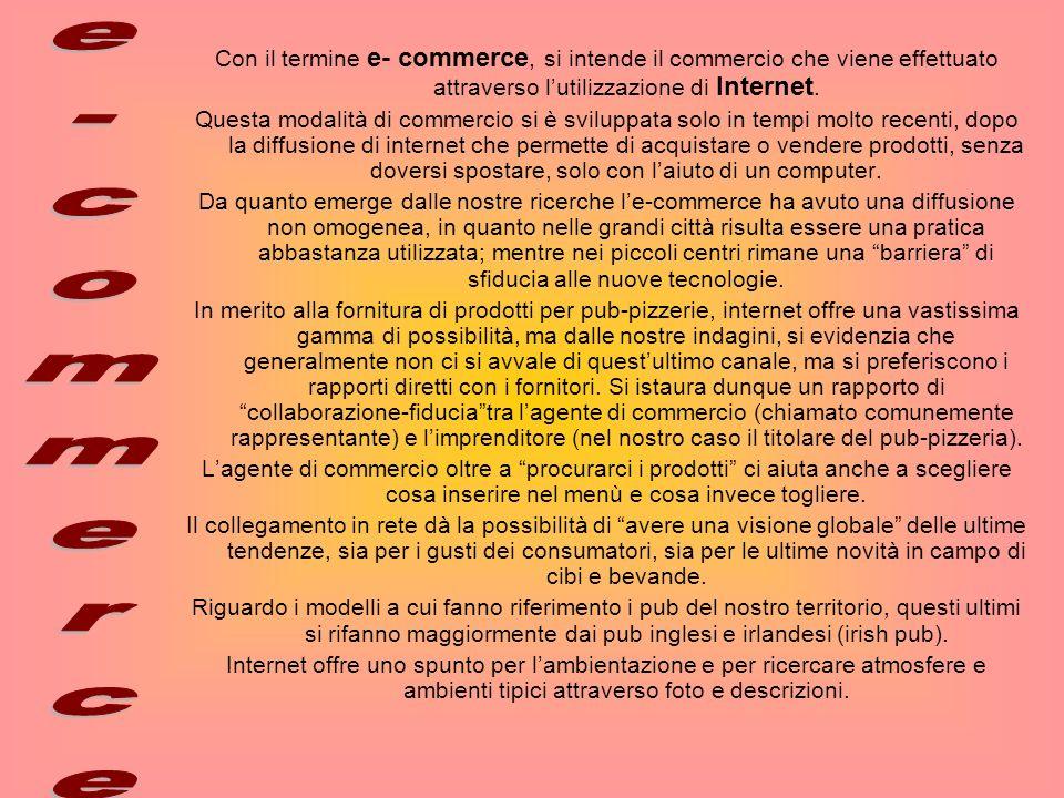 Con il termine e- commerce, si intende il commercio che viene effettuato attraverso l'utilizzazione di Internet.