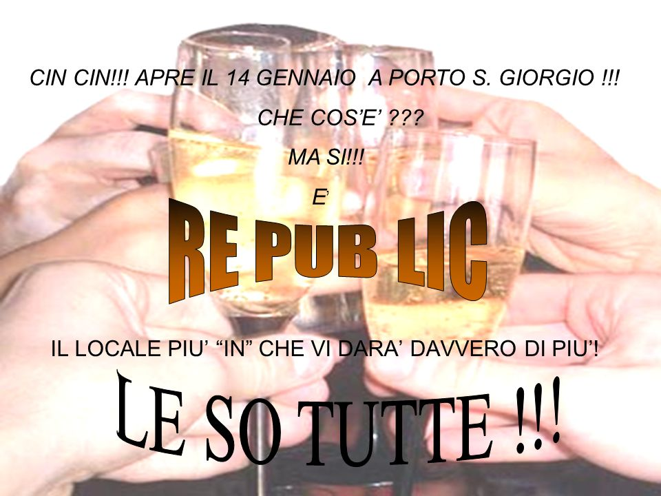 RE PUB LIC LE SO TUTTE !!! CHE COS'E' MA SI!!! E'