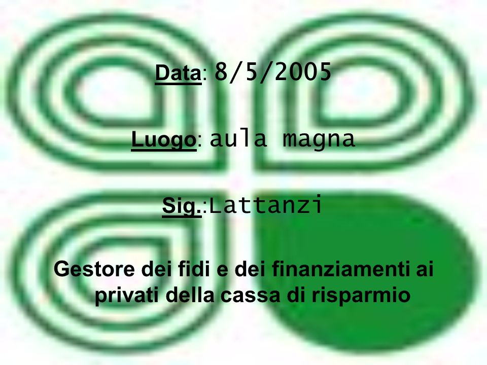 Data: 8/5/2005 Luogo: aula magna. Sig.:Lattanzi.