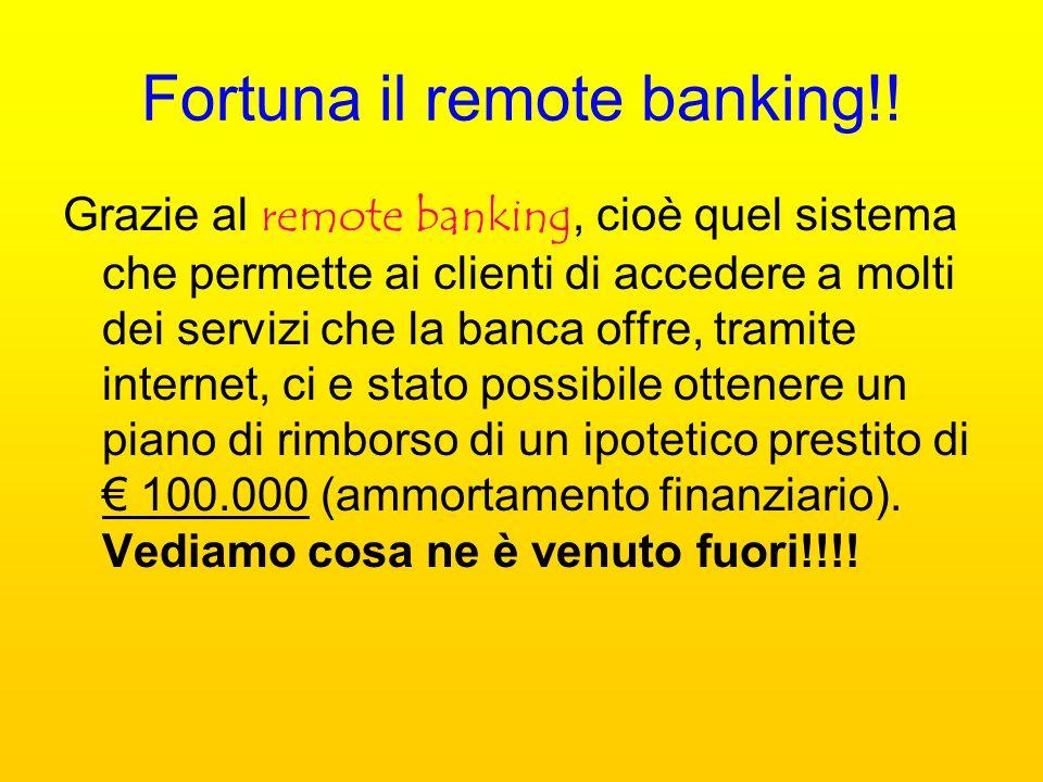 Fortuna il remote banking!!