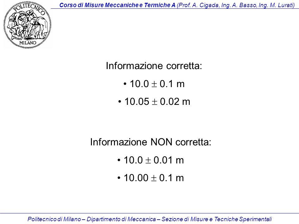 Informazione corretta: 10.0  0.1 m 10.05  0.02 m