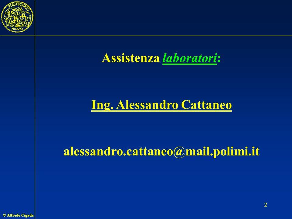 Assistenza laboratori: Ing. Alessandro Cattaneo