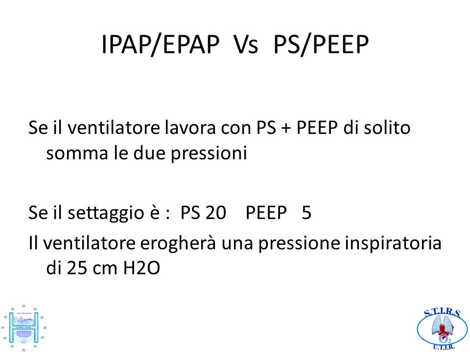 IPAP/EPAP Vs PS/PEEP