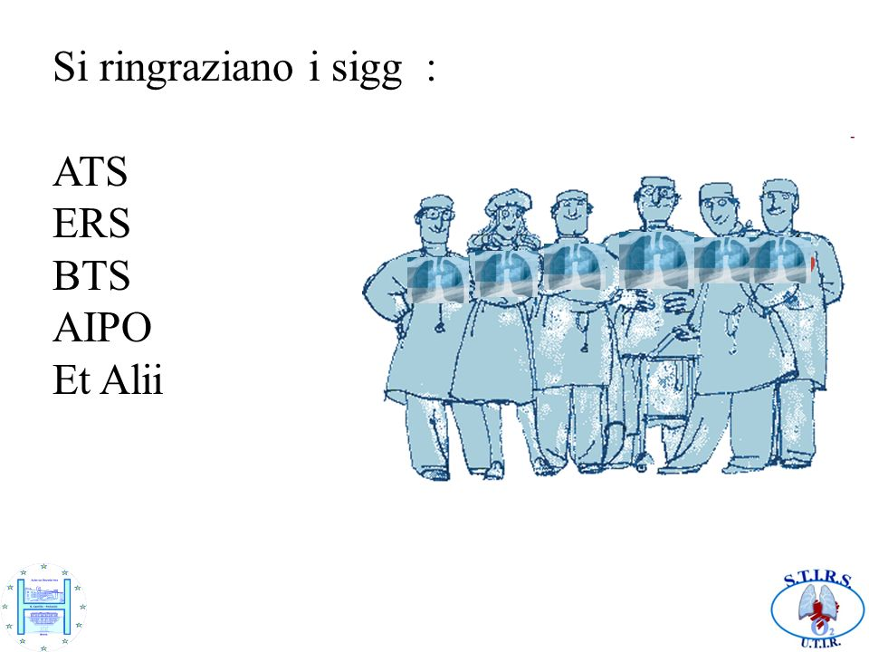 Si ringraziano i sigg : ATS ERS BTS AIPO Et Alii