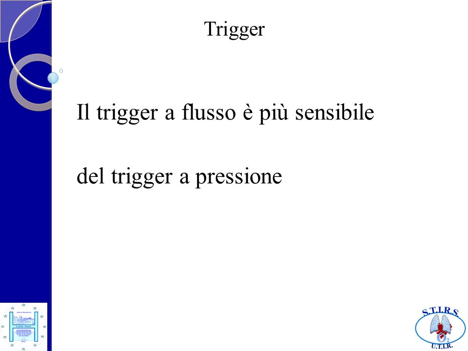 Il trigger a flusso è più sensibile del trigger a pressione