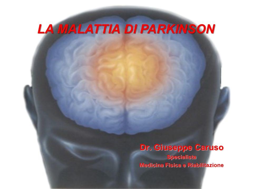 LA MALATTIA DI PARKINSON Medicina Fisica e Riabilitazione
