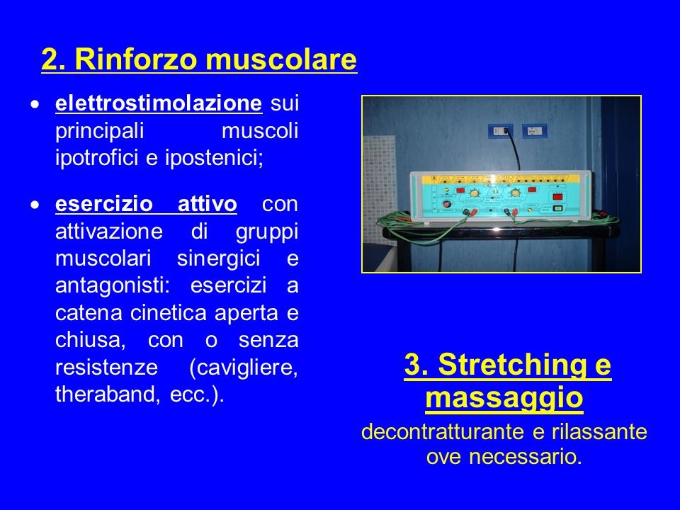 2. Rinforzo muscolare 3. Stretching e massaggio