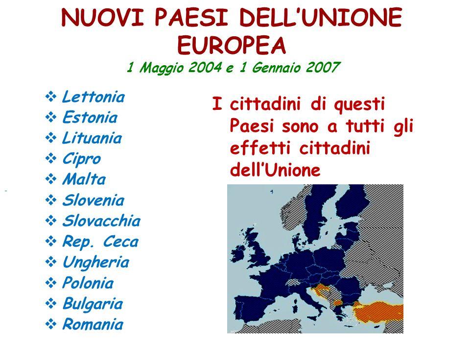 NUOVI PAESI DELL'UNIONE EUROPEA 1 Maggio 2004 e 1 Gennaio 2007