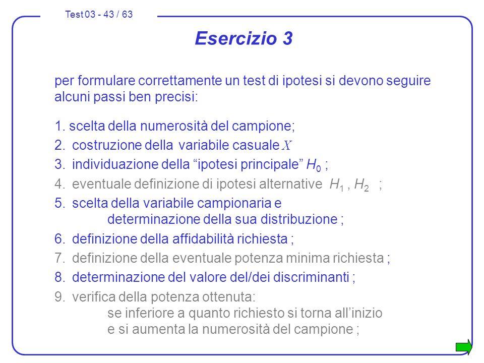 Esercizio 3 per formulare correttamente un test di ipotesi si devono seguire alcuni passi ben precisi: