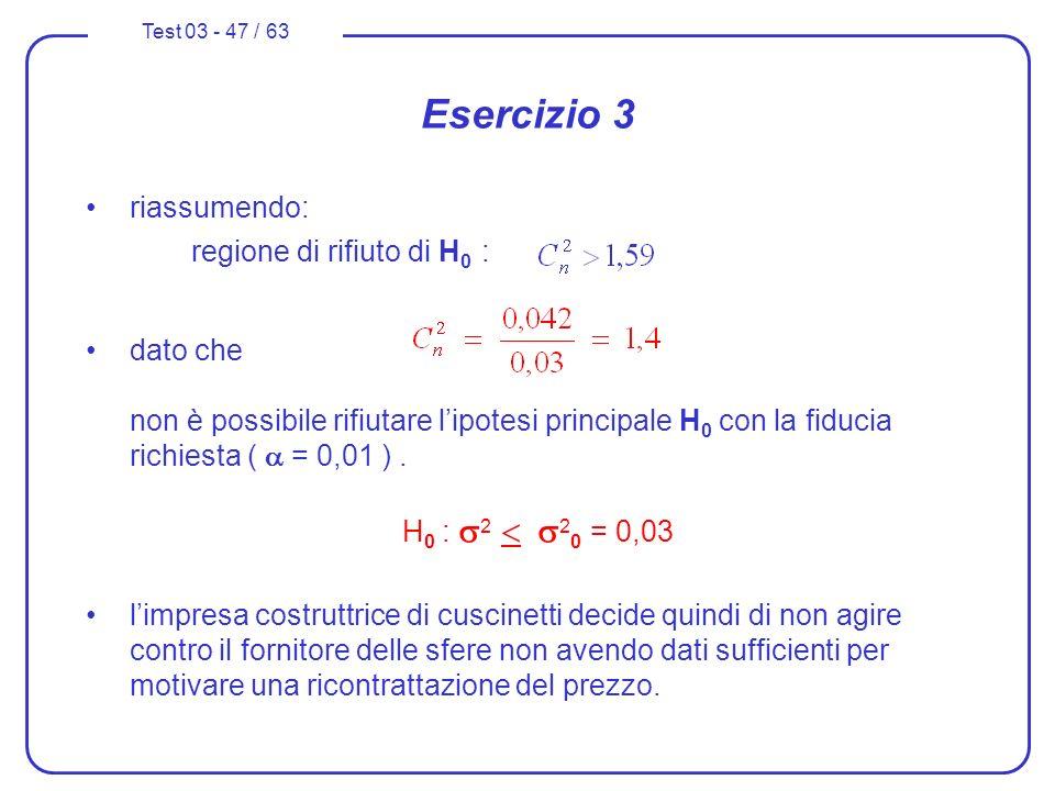 Esercizio 3 riassumendo: regione di rifiuto di H0 :