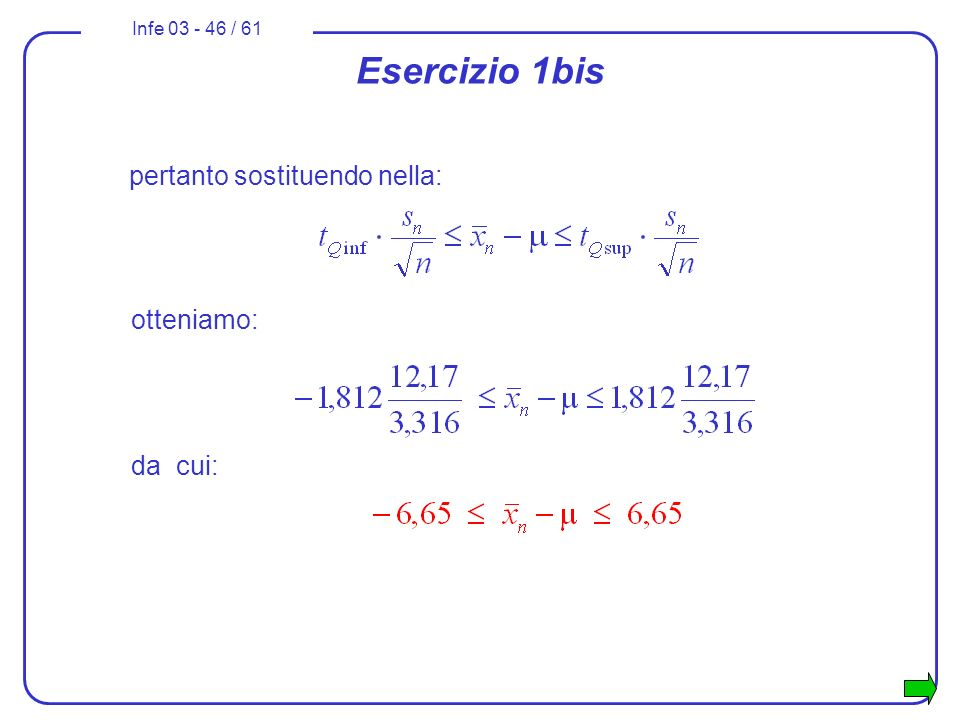 Esercizio 1bis pertanto sostituendo nella: otteniamo: da cui: