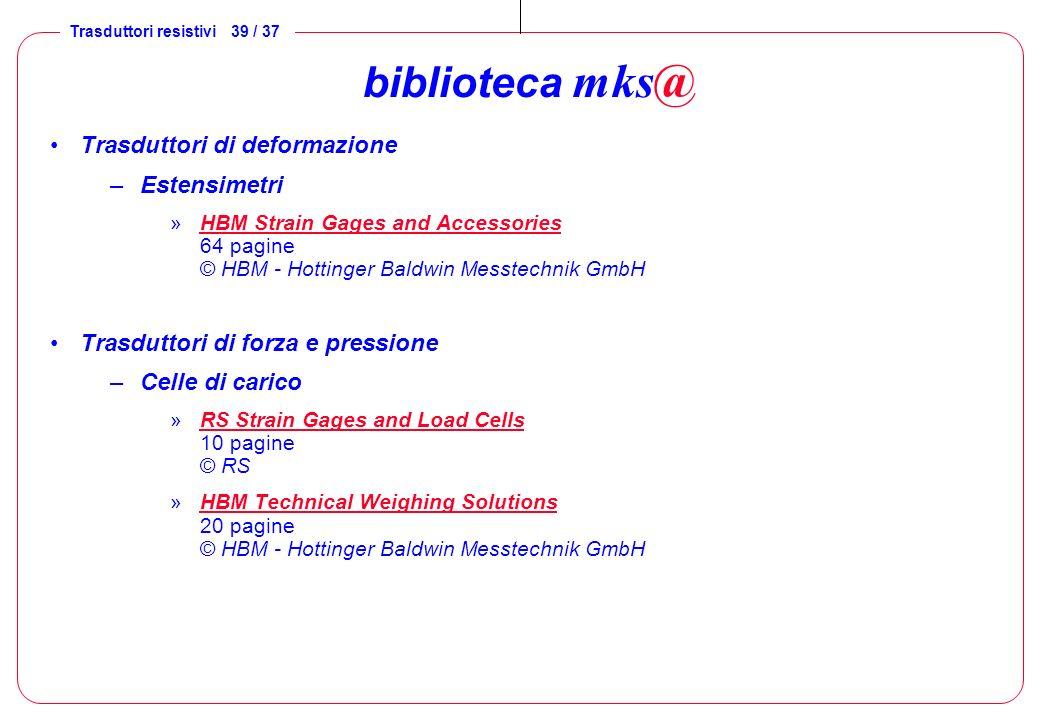 biblioteca mks@ Trasduttori di deformazione Estensimetri