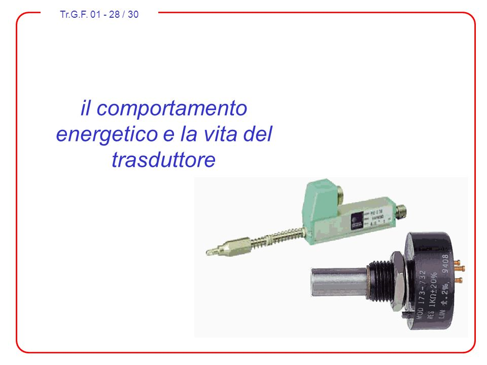 il comportamento energetico e la vita del trasduttore