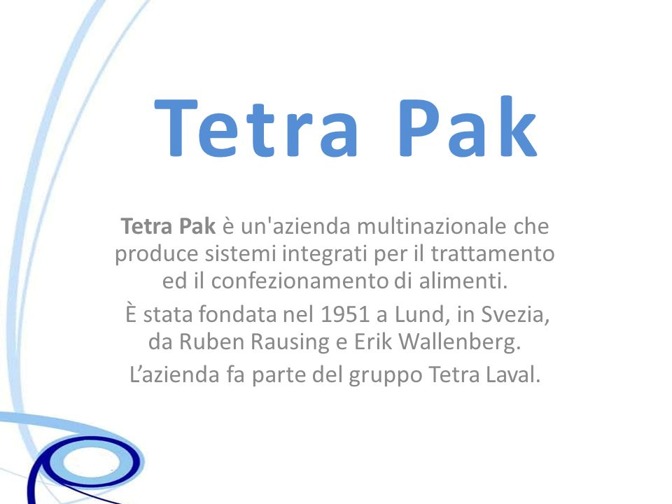 L'azienda fa parte del gruppo Tetra Laval.
