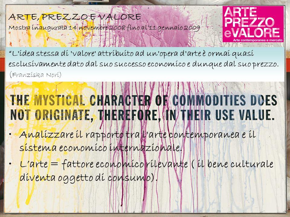 ARTE, PREZZO E VALORE Mostra inaugurata 14 novembre 2008 fino al'11 gennaio 2009